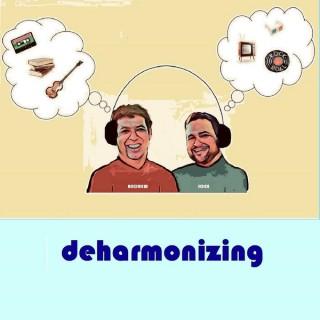 Deharmonizing