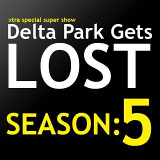Delta Park Gets Lost Podcast   Season: 5