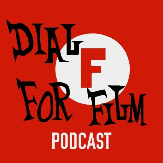 Dial F for Film Podcast