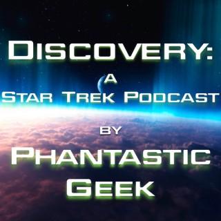 Discovery: A Star Trek Podcast by Phantastic Geek