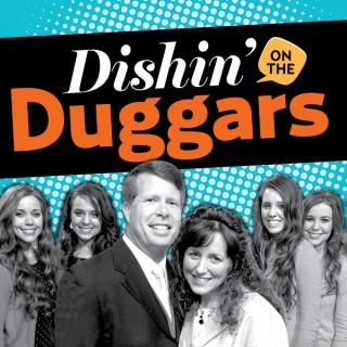 Dishin' on the Duggars