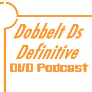 Dobbelt Ds Definitive DVD Podcast
