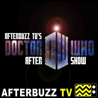 Doctor Who Reviews and After Show - AfterBuzz TV