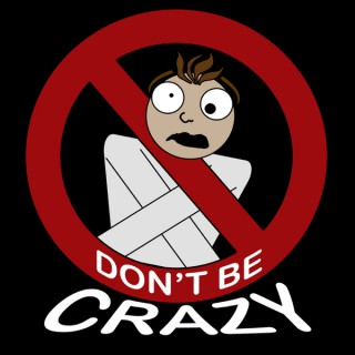 Don't Be Crazy