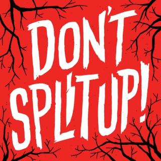 Don't Split Up!