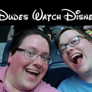 Dudes Watch Disney