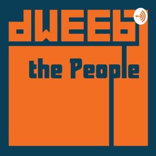 Dweeb the People