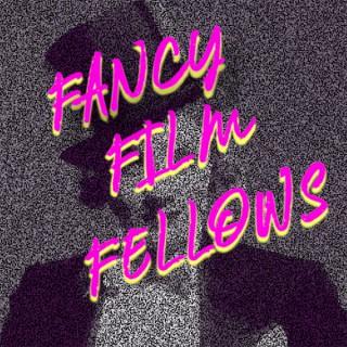 Fancy Film Fellows