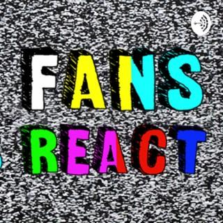 Fans React!