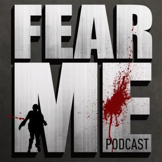 FEAR ME: The Walking Dead, Fear the Walking Dead & Preacher Podcast