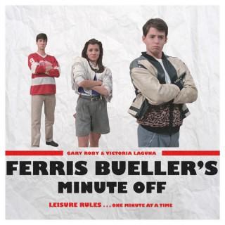 Ferris Bueller's Minute Off
