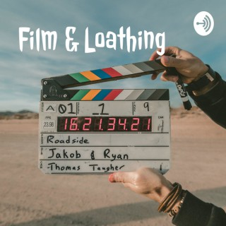 Film & Loathing