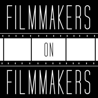 Filmmakers on Filmmakers