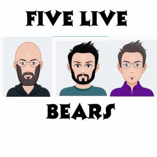 Five Live Bears Pod Cast