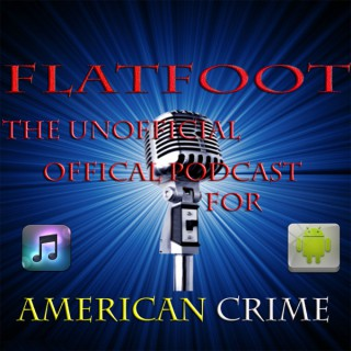 Flat Foot - An American Crime Podcast