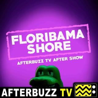 Floribama Shore Reviews and After Show - AfterBuzz TV