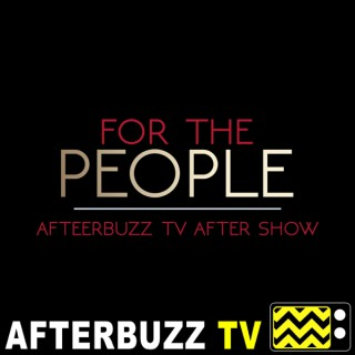 For The People Reviews and After Show - AfterBuzz TV