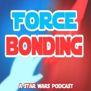 Force Bonding Podcast