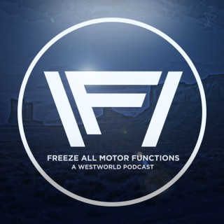 Freeze All Motor Functions: Westworld