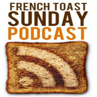 French Toast Sunday Podcast