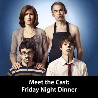 Friday Night Dinner: Meet the Cast