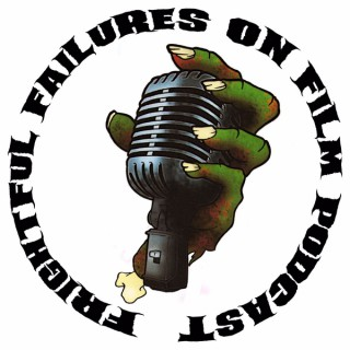 Frightful Failures Podcast