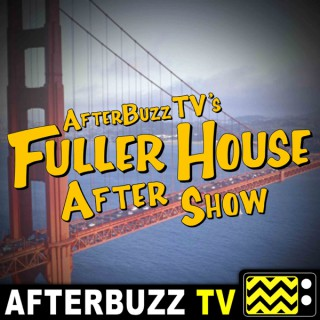 Fuller House Reviews and After Show - AfterBuzz TV