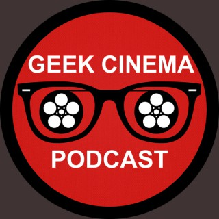 Geek Cinema Podcast