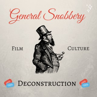 General Snobbery | Film and Philosophy