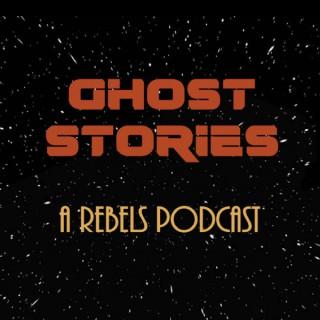 Ghost Stories: A Rebels Podcast | RandomChatter Network