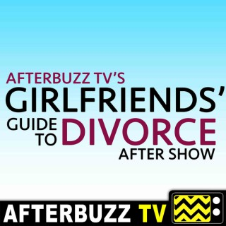 Girlfriends' Guide To Divorce Reviews and After Show - AfterBuzz TV