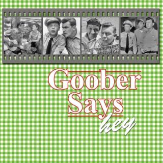 Goober Says Hey