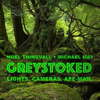 Greystoked