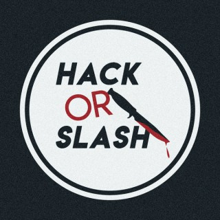 Hack or Slash - A Horror Movie Review Podcast