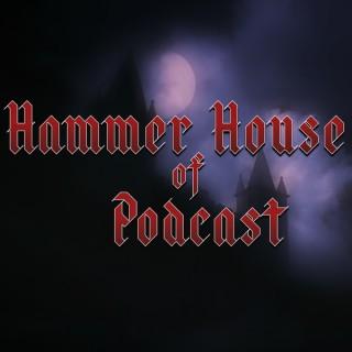 Hammer House of Podcast