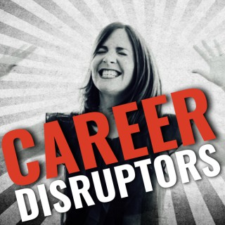 Career Disruptors