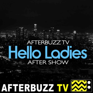 Hello Ladies Reviews and After Show - AfterBuzz TV