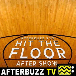 Hit The Floor Reviews and After Show - AfterBuzz TV