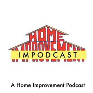 Home Impodcast: A Home Improvement TV Show, Tim Allen, and '90s Podcast