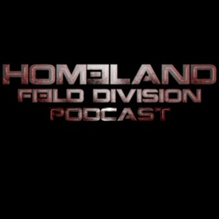 Homeland Field Division: A Homeland Podcast