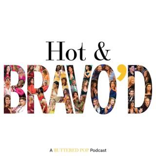 Hot & Bravo'd: A Bravo TV Podcast