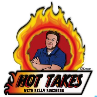 Hot Takes With Billy Business