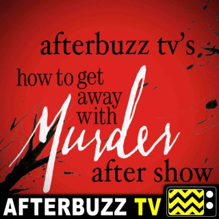 How To Get Away With Murder Reviews and After Show - AfterBuzz TV