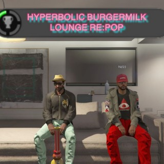 HyperBolic BurgerMilk Lounge Re:POP