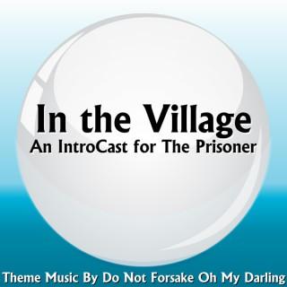 In the Village - A Prisoner Introcast