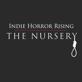 Indie Horror Rising - The Nursery