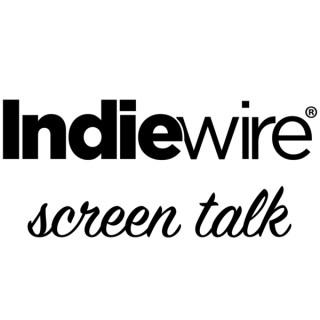 Indiewire: Screen Talk