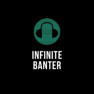 Infinite Banter