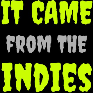 It Came From The Indies – Nerdy Little Secret