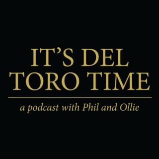 It's Del Toro Time!